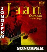 Jaan Qurban - Mika Singh Mp3 Songs Download