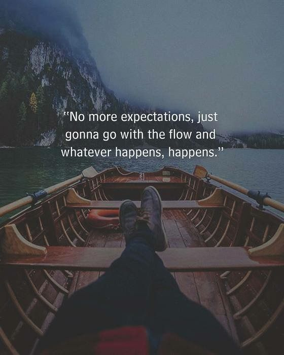 I m doing this only..no more expectations..no more disappointments..