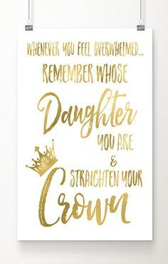 "Fall in love with this gold foil art print. ""Whenever you feel overwhelmed, remember whose daughter you are & straighten your crown"". Perfect gift for teens or any woman who needs an occasional reminder of her inner strength and worth. Real gold foil printed on archival quality extra-heavy matte cardstock paper. Free 2-day shipping with Amazon Prime. Gift wrapping available and under $20.00 price point. What's not to love?"