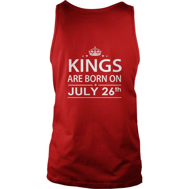 Birthday July 26 kings SHIRT FOR WOMENS AND MEN ,BIRTHDAY, QUEENS I LOVE MY HUSBAND ,WIFE Birthday July 26-TSHIRT BIRTHDAY Birthday July 26 yes it's my birthday