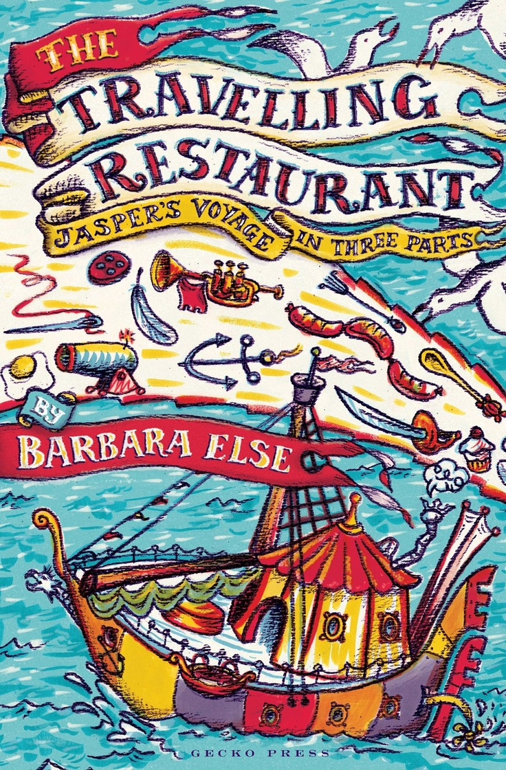 Cover of 'The Travelling Restaurant: Jasper's voyage in three parts' by Barbara Else, published by Gecko Press, 2011.