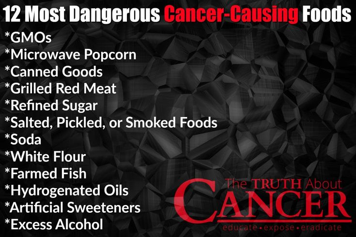 12 Most Dangerous Cancer-Causing Foods: 1) GMOs 2) Microwave Popcorn 3) Canned Goods 4) Grilled Red Meat 5) Refined Sugar 6) Salted, Pickled, or Smoked Foods 7) Soda 8) White Flour 9) Farmed Fish 10) Hydrogenated Oils 11) Artificial Sweeteners 12) Excess Alcohol. Please re-pin to support us on our mission to educate, expose, and eradicate cancer! Together we'll empower the world with life-saving knowledge! // The Truth About Cancer <3