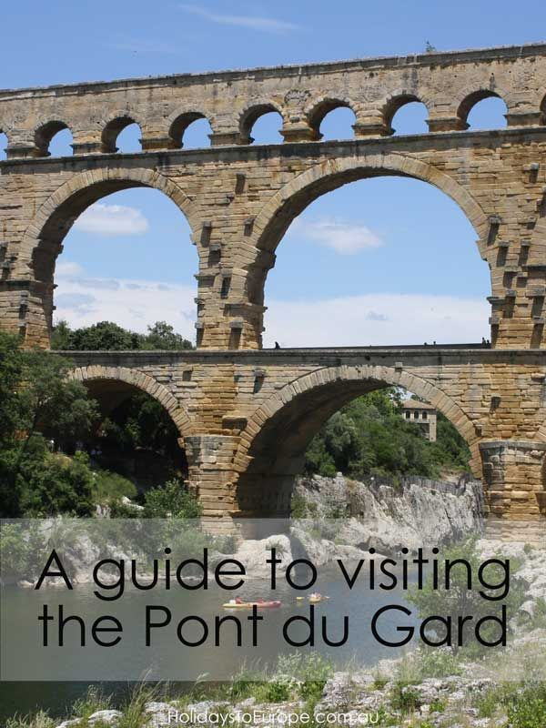 A guide to visiting the Pont du Gard, a UNESCO World Heritage Site in Languedoc, France.