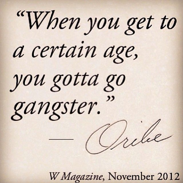 Tupac Quotes On Loyalty: Go Gangster! @Oribe Hair Care