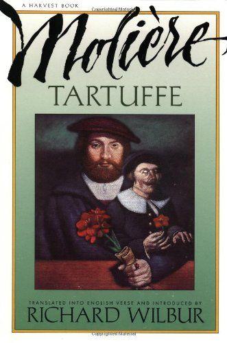 Tartuffe, by Moliere by Jean Baptiste Poquelin de Moliere,http://www.amazon.com/dp/0156881802/ref=cm_sw_r_pi_dp_Vh9utb1MRF1GJSP9