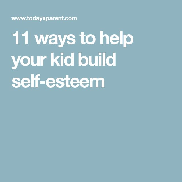 11 ways to help your kid build self-esteem