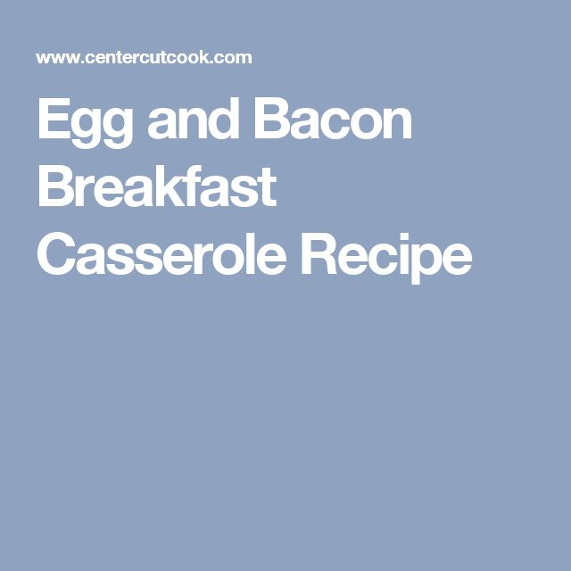 Egg and Bacon Breakfast Casserole Recipe