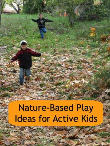 Nature-Based Play Ideas for Active Kids