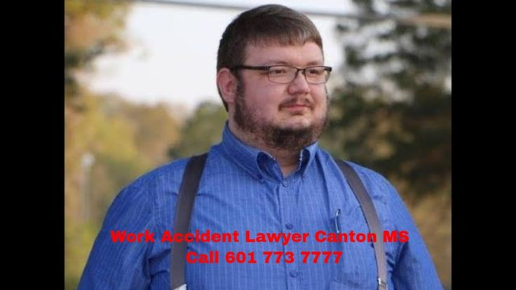 Work Accident Lawyer Canton MS Call 601 773 7777