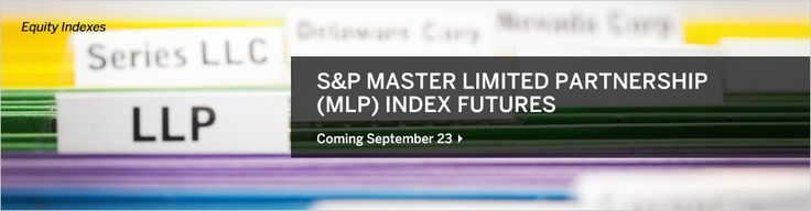 September 19, 2013: S&P Master Limited Partnership (MLP) Index Futures