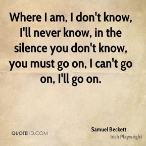 More Samuel Beckett Quotes on www.quotehd.com - #quotes #go #know #must #never…