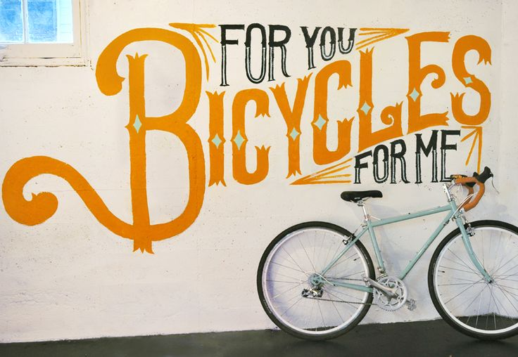 Bicycles For You, Bicycles For Me - Mural by Mary Kate McDevitt: Bicycles, Graphic, Bikes, Kate Mcdevitt, Art, Design, Hand Lettering, Bicycle