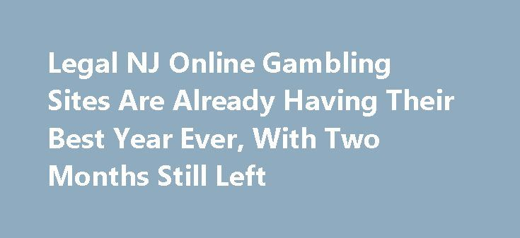 Legal NJ Online Gambling Sites Are Already Having Their Best Year Ever, With Two Months Still Left http://casino4uk.com/2017/11/16/legal-nj-online-gambling-sites-are-already-having-their-best-year-ever-with-two-months-still-left/  The New Jersey Division of Gaming Enforcement released its revenue numbers this week. These show the state's five different online gambling ...The post Legal NJ <b>Online Gambling</b> Sites Are Already Having Their Best Year Ever, With Two Months Still Left…