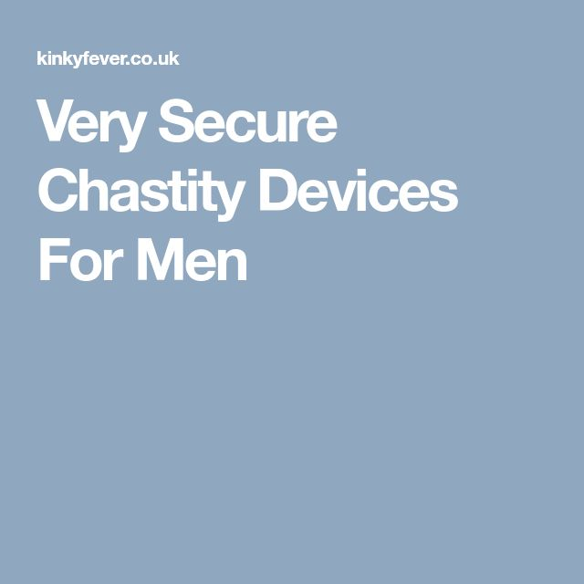 Blog On Male Chastity Devices. Why Do Men Love Being In Chastity.
