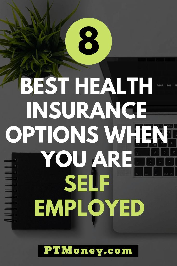 Best Health Insurance Options For The Self Employed You Want To