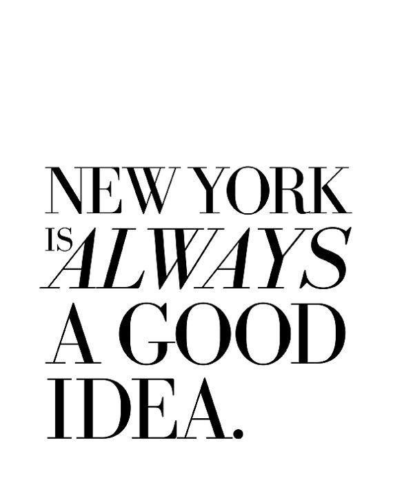 New York Is Always A Good Idea NYC Quote print in von theloveshop