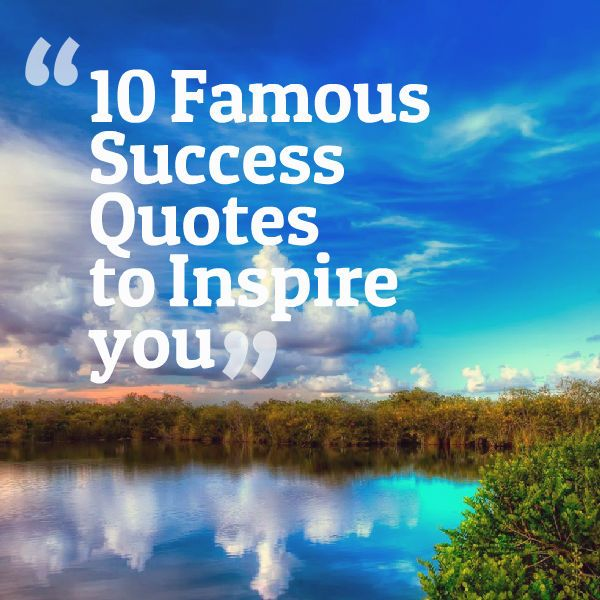 Motivational Quotes About Success: 10 Famous Success Quotes To Inspire You