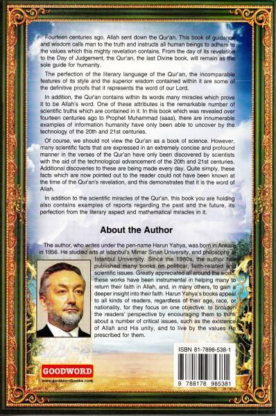 By: Harun Yahya Publisher: Goodword Books Paperback, 412 pages Description from Publisher:Fourteen centuries ago, Allah sent down the Qur'an. This book of guida
