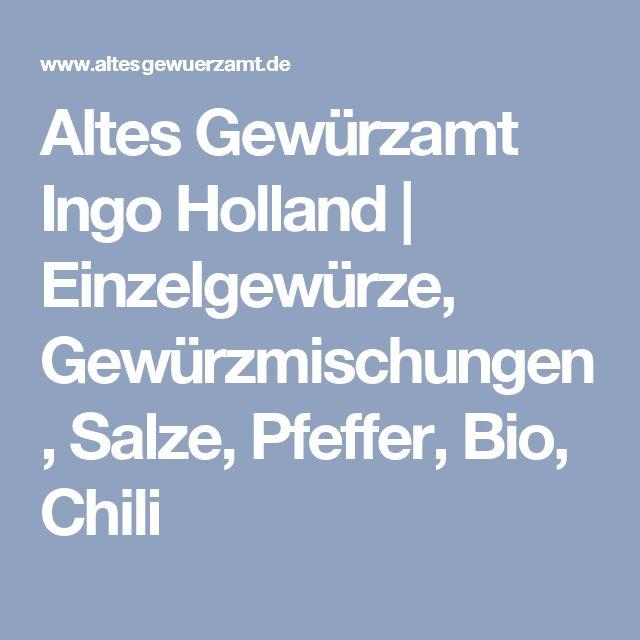 Altes Gewürzamt Ingo Holland | Einzelgewürze, Gewürzmischungen, Salze, Pfeffer, Bio, Chili