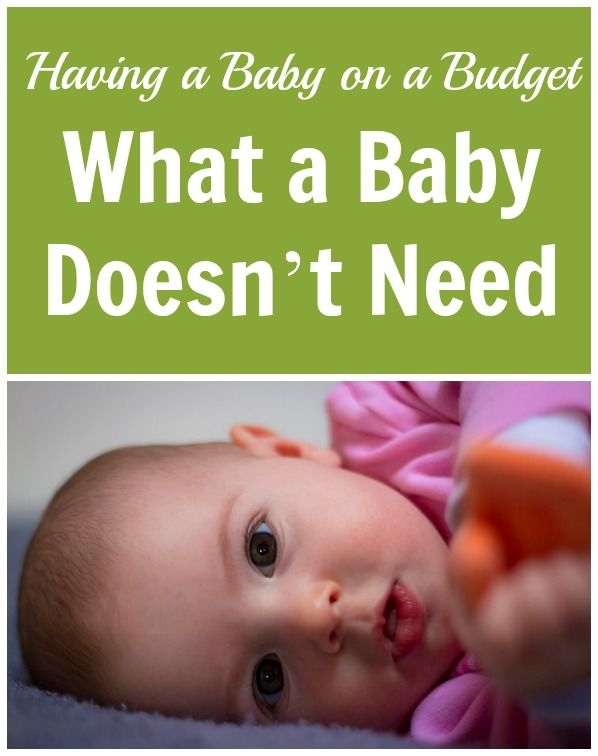 Check out our tips for how to have a baby on a budget and specifically what a baby DOESN'T need!