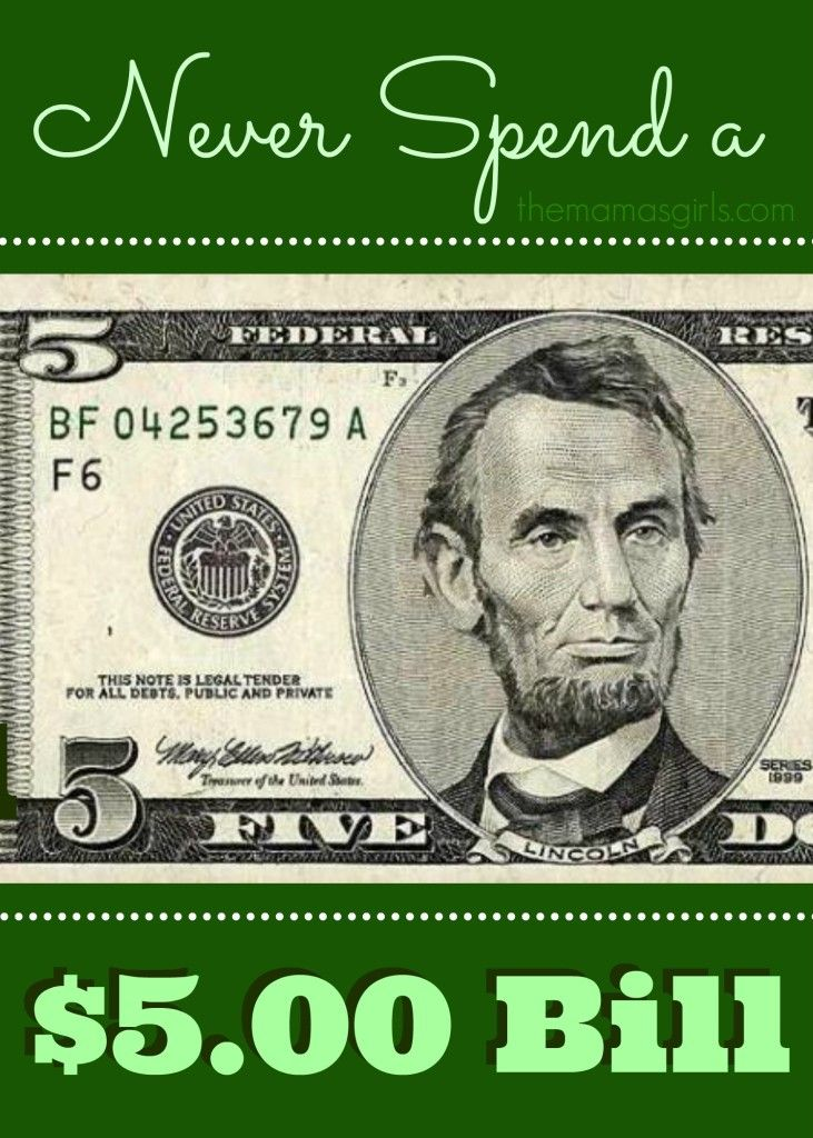 Never Spend a $5.00 Bill - Seems like a pretty painless way to save some ca$h!
