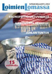 Toika julkaisee kaksi kertaa vuodessa ilmestyvää, suosittua suomenkielistä Loimien Lomassa -mallilehteä.Lehti sisältää lukuisia mielenkiintoisia ja innostavia kudontamalleja kuvineen ja ohjeineen.     Lehti on tilattavissa Suomeen hintaan 16 e/vuosi