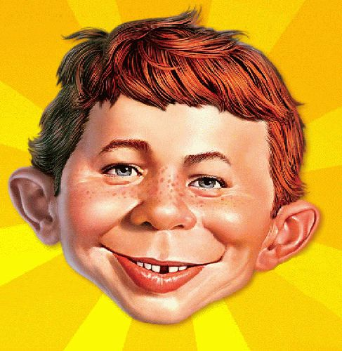 Alfred E Neuman: What me worry?