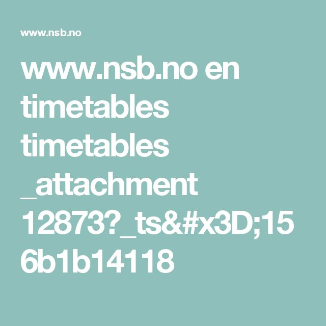 www.nsb.no en timetables timetables _attachment 12873?_ts=156b1b14118