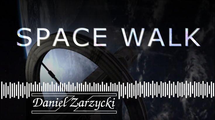 Daniel Zarzycki - Space Walk