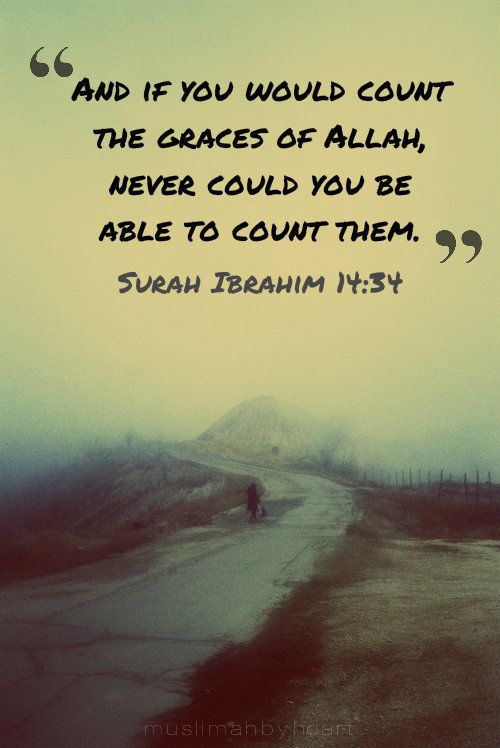 We will never be able to count the blessings from Allah!