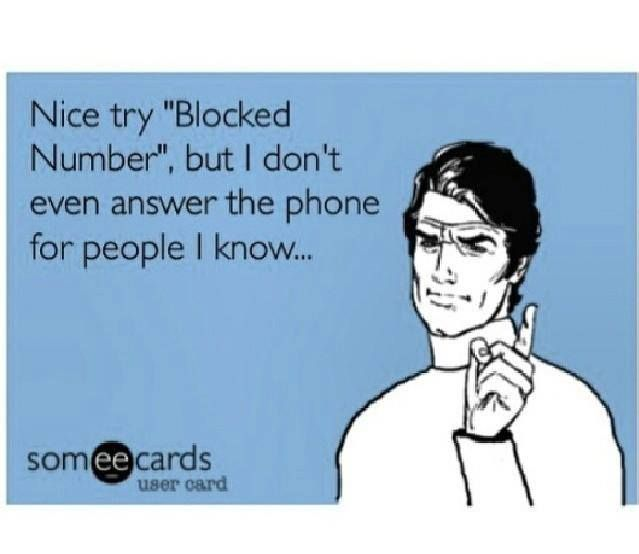Block Numbers, Truths, So True, Funny Stuff, Ecards, Nice Try, True Stories, E Cards, Phones