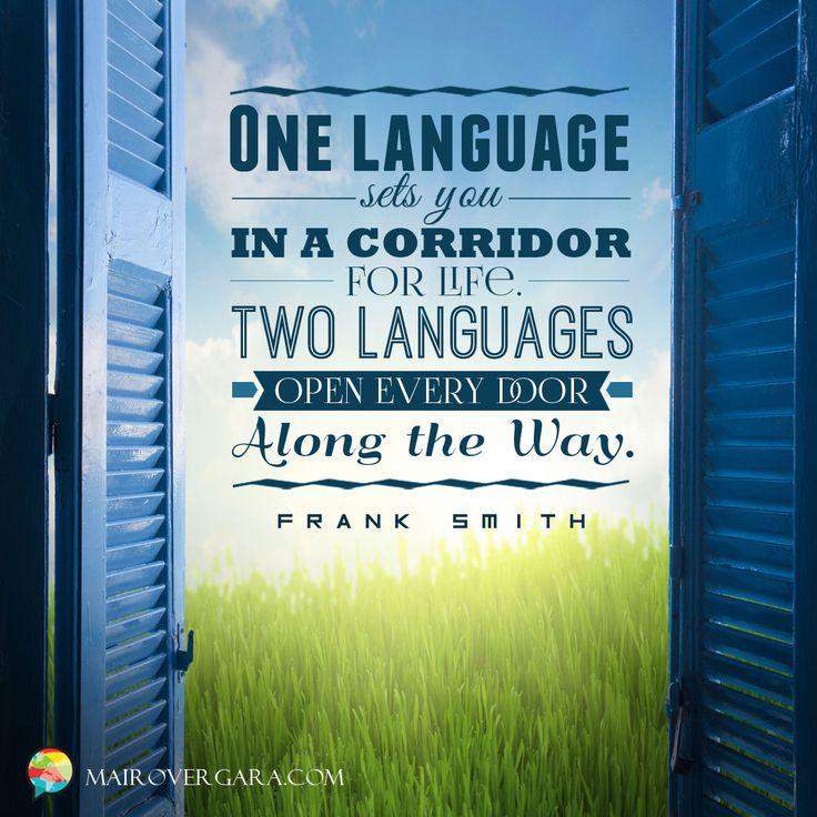 """""""Um idioma te coloca em um corredor para a vida. Dois idiomas abrem todas as portas ao longo do caminho."""" – Frank Smith Para você que quer aprender ou melhorar seu inglês (e também outros idiomas), não deixe de visitar nosso site em www.mairovergara.com"""