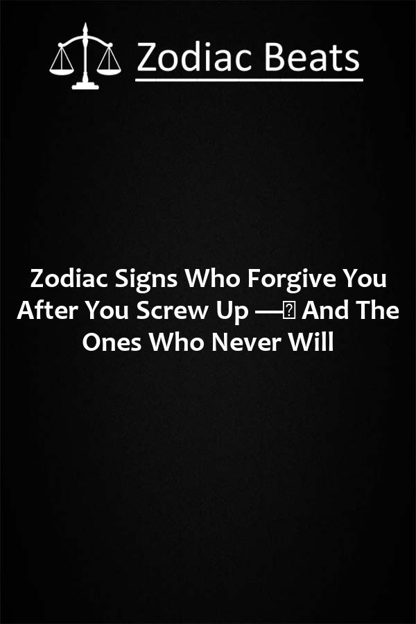 Forgiveness second chance zodiac signs astrology