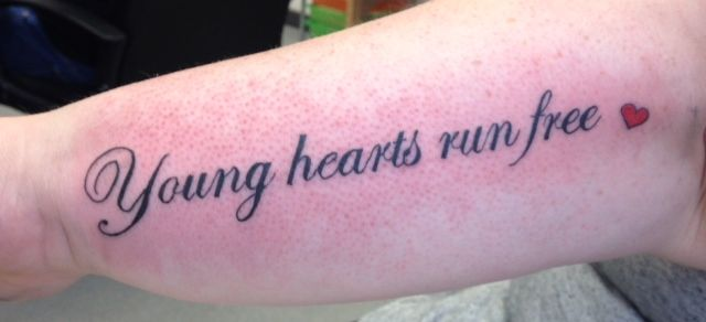 young hearts run free forearm tattoo   | something like this for Miranda from He Came From The Wild