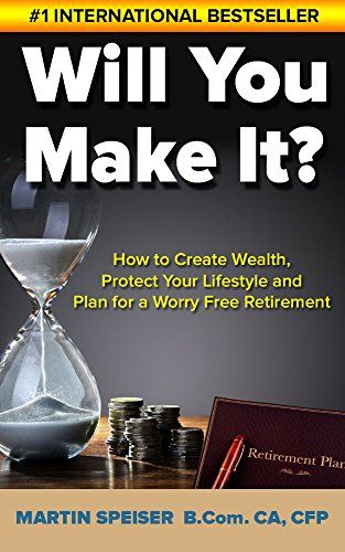 Will You Make It?: How to Create Wealth, Protect Your Lifestyle and Plan for a Worry Free Retirement by Martin Speiser http://www.amazon.com/dp/B00XH6ICBI/ref=cm_sw_r_pi_dp_UQ7Jvb1V4VG37