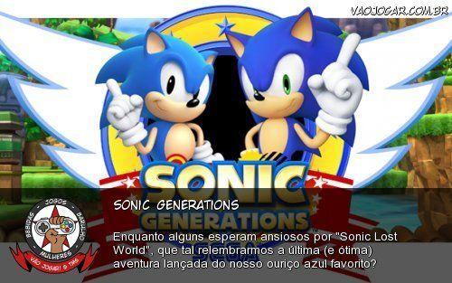 """Sonic Generations - Enquanto alguns esperam ansiosos por """"Sonic Lost World"""", que tal relembrarmos a última (e ótima) aventura lançada do nosso ouriço azul favorito?"""
