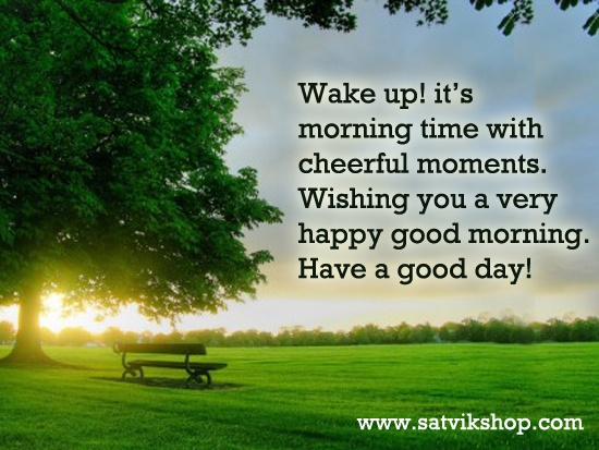 Good Morning Energetic Quotes : Good morning satvikars start off your day with positive