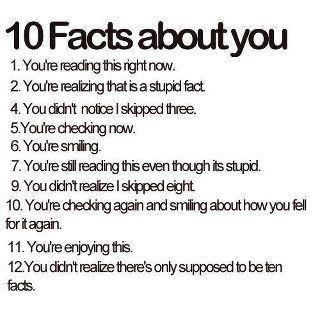 10 Facts About You I'm laughing right now.