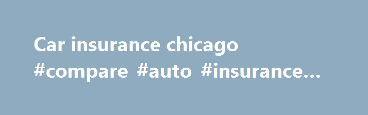 Car insurance chicago #compare #auto #insurance #prices http://insurance.remmont.com/car-insurance-chicago-compare-auto-insurance-prices/  #car insurance chicago # Insurance Agent Kevin Ware FACEBOOK Get to know your Chicago GEICO Insurance Agent, Kevin Ware. Hi, I'm Kevin Ware. I have been serving the Chicagoland area as your GEICO Insurance Agent since 2008, and I have over 20 years' experience in the insurance industry. My team consists of experienced, responsive insurance […]The post Car…