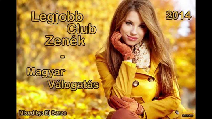 Legjobb Club Zenék - Magyar Válogatás 2014 HD #1