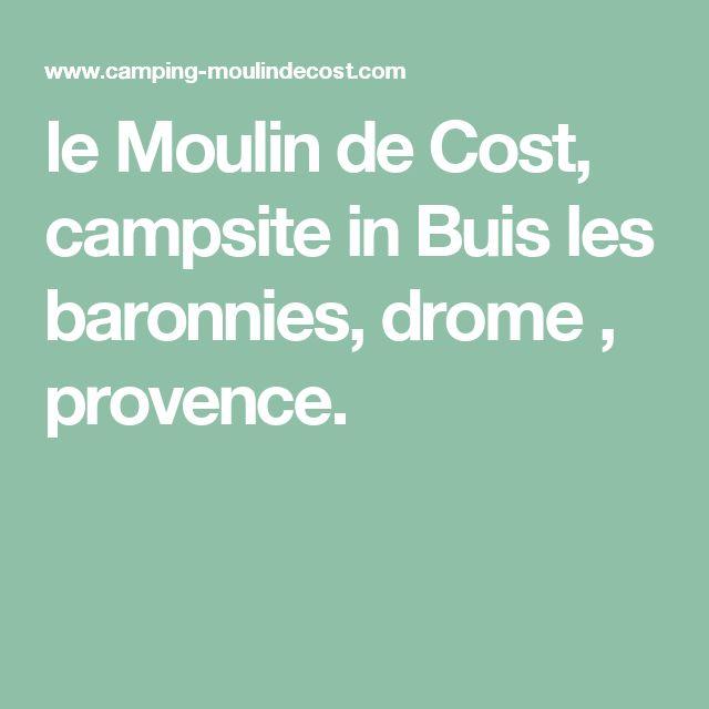 le Moulin de Cost, campsite in Buis les baronnies, drome , provence.