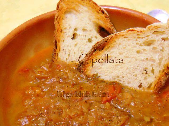 CIPOLLATA - Un pezzo della mia Maremma - …ma sono tante le cose meravigliose di questa terra e in particolare vi racconterò della cucina…