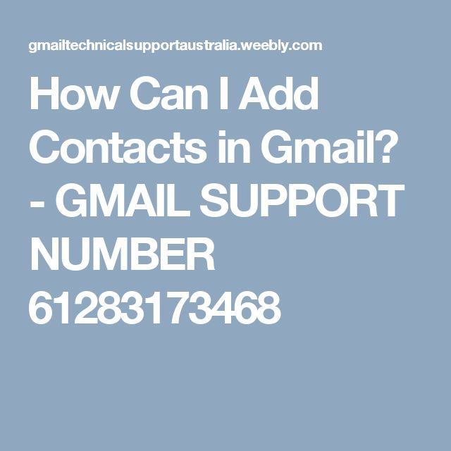 How Can I Add Contacts in Gmail? - GMAIL SUPPORT NUMBER 61283173468