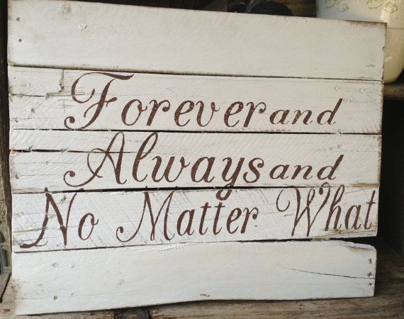 Forever and Always and No Matter What by RescuedandRepurposed, $40.00
