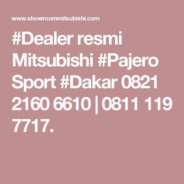 #Dealer resmi Mitsubishi #Pajero Sport #Dakar 0821 2160 6610 | 0811 119 7717.