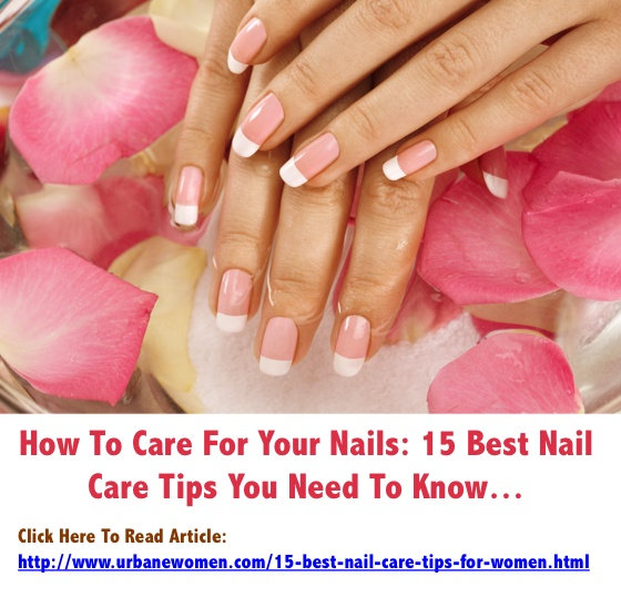 15 Best Nail Care Tips For Women