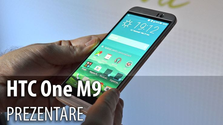 HTC One M9 - mini review hands-on (Lansare oficiala în România) - Mobili...
