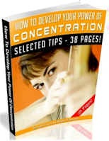 How To Develop Your Power Of Concentration (38 Page MRR Ebook Package) http://dunway.info