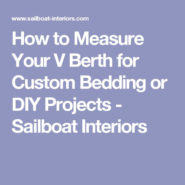 How to Measure Your V Berth for Custom Bedding or DIY Projects - Sailboat Interiors