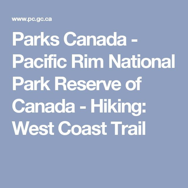 Parks Canada - Pacific Rim National Park Reserve of Canada - Hiking: West Coast Trail